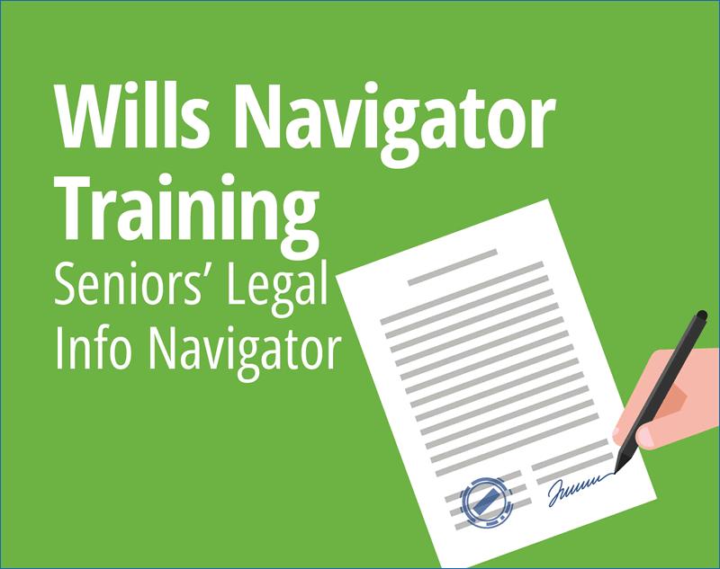 Seniors' Wills Legal Info Navigator Orientation